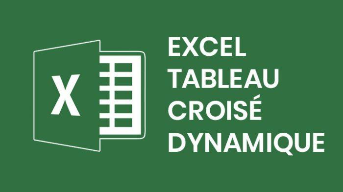 Excel - Tableau croisé dynamique